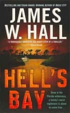 Hell's Bay ebook by James W. Hall