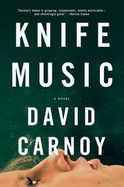 Knife Music: A Novel ebook by David Carnoy
