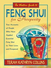 The Western Guide To Feng Shui For Prosperity ebook by Terah Kathryn Collins