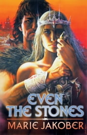 Even the Stones ebook by Marie Jakober