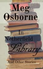 In Netherfield Library and Other Stories ebook by Meg Osborne