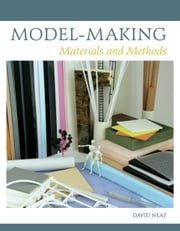 Model-making - Materials and Methods ebook by David Neat
