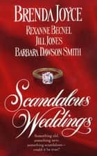 Scandalous Weddings - Something Old, Something New, Something Scandalous-Could It Be True? ebook by