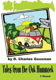 Tales from the Oak Hammock - A Memoir ebook by Dave Gossman