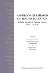 Handbook of Research on Teacher Education - Enduring Questions in Changing Contexts ebook by Marilyn Cochran-Smith,Sharon Feiman-Nemser,D. John McIntyre,Kelly E. Demers