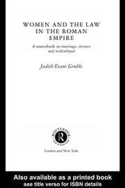 Women and the Law in the Roman Empire ebook by Evans Grubbs, Judith