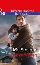 Mr Serious (Mills & Boon Intrigue) (Mystery Christmas, Book 2) 電子書 by Danica Winters
