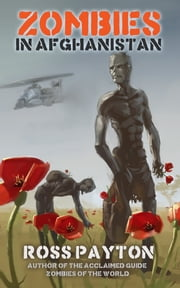 Zombies in Afghanistan ebook by Ross Payton