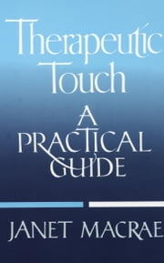 Therapeutic Touch ebook by Janet Macrae