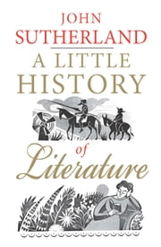 A Little History of Literature ebook by John Sutherland