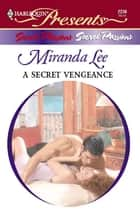 A Secret Vengeance ebook by Miranda Lee