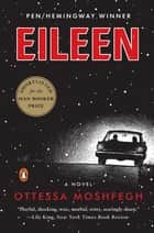 Eileen - A Novel ebook by Ottessa Moshfegh
