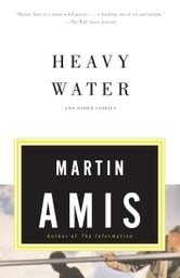 Heavy Water - and Other Stories ebook by Martin Amis