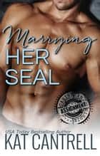 Marrying Her SEAL ebook by Kat Cantrell