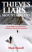 Thieves, Liars and Mountaineers: On the 8000m Peak Circus in Pakistan's Karakoram Mountains
