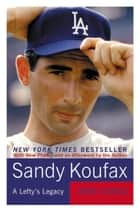 Sandy Koufax ebook by Jane Leavy