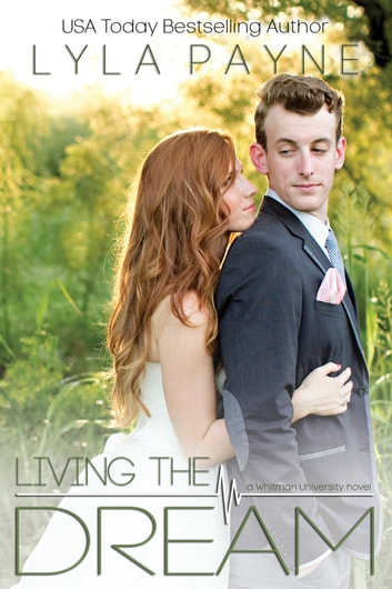Living the Dream (Whitman University) ebook by Lyla Payne