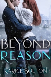 Beyond Reason (Beyond Love Series #3) ebook by Karice Bolton