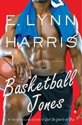 Basketball Jones ebook by E. Lynn Harris