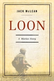 Loon - A Marine Story ebook by Jack McLean