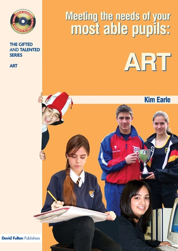 Meeting the Needs of Your Most Able Pupils in Art ebook by Kim Earle
