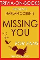 Missing You by Harlan Coben (Trivia-On-Books) ebook by Trivion Books
