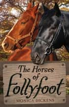 The Horses of Follyfoot ebook by Monica Dickens