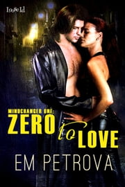 Zero to Love ebook by Em Petrova