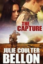The Capture (Griffin Force #3) ebook by Julie Coulter Bellon