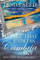 Like That Endless Cambria Sky ebook by Linda Seed