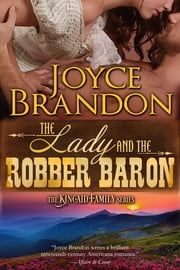 The Lady and the Robber Baron - The Kincaid Family Series - Book Two ebook by Joyce Brandon