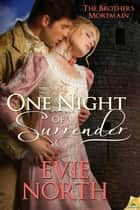 One Night of Surrender ebook by Evie North