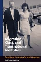 Migration, Class and Transnational Identities ebook by Val Colic-Peisker