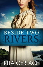 Beside Two Rivers - Daughters of the Potomac #2 ebook by Rita Gerlach