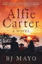 Alfie Carter - A Novel ebook by