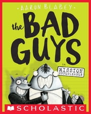 The Bad Guys in Mission Unpluckable (The Bad Guys #2) ebook by Aaron Blabey, Aaron Blabey