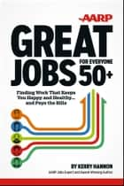 Great Jobs for Everyone 50+ ebook by Kerry Hannon