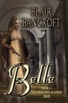Belle ebook by Blair Bancroft
