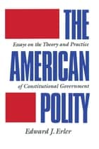 The American Polity ebook by Edward J. Erler