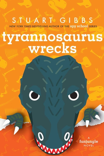 Tyrannosaurus Wrecks ebook by Stuart Gibbs