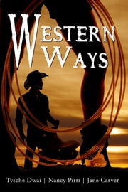 Western Ways ebook by Tysche Dwai,Nancy Pirri,Jane Carver