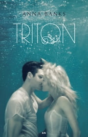 Triton ebook by Anna Banks