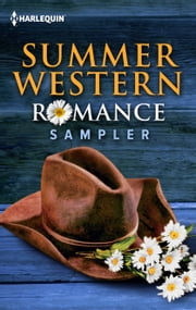 Summer Western Romance Sampler - A Texas Soldier's Family\Marriage, Maverick Style!\Trusting the Cowboy\Return to Marker Ranch ebook by Cathy Gillen Thacker, Christine Rimmer, Carolyne Aarsen,...