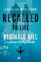 Recalled to Life ebook by Reginald Hill