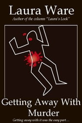 Getting Away With Murder ebook by Laura Ware