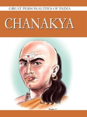 Chanakya - Great Personalities Of India ebook by Renu Saran