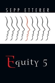 Equity 5 ebook by SEPP ETTERER