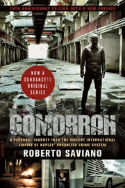 Gomorrah - A Personal Journey into the Violent International Empire of Naples' Organized Crime System ebook by Roberto Saviano, Virginia Jewiss