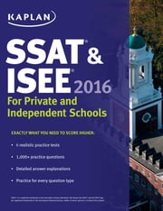 Kaplan SSAT & ISEE 2016: For Private and Independent School Admissions ebook by Kaplan