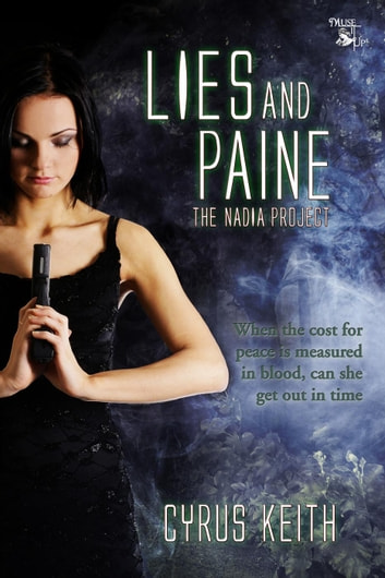 Lies and Paine - The NADIA Project, #4 ebook by Cyrus Keith